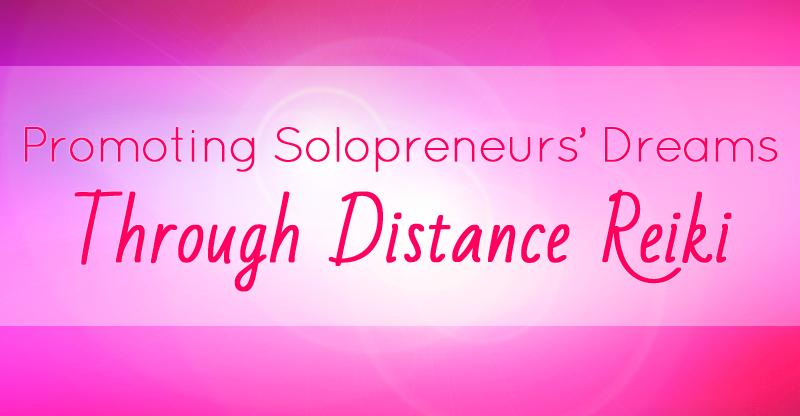 Promoting Solopreneurs' Dreams through Distance Reiki
